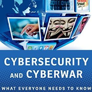 P.W. Singer and Allan Friedman – Cybersecurity and Cyberwar