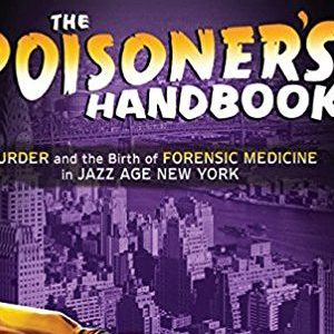 Deborah Blum – The poisoner's handbook