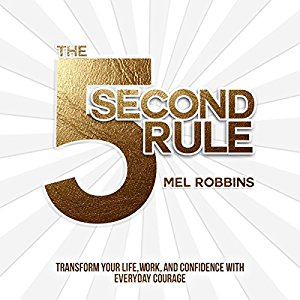 Mel Robbins – The 5 second rule