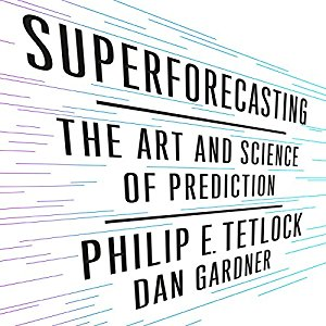 Philip Tetlock – Superforecasting